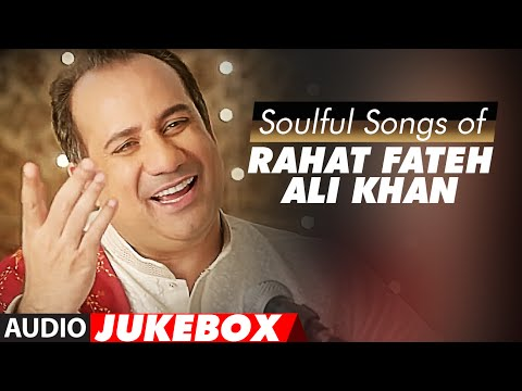 Soulful Sufi Songs of Rahat Fateh Ali Khan  AUDIO JUKEBOX  Best of Rahat Fateh Ali Khan Songs