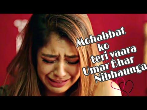 Mohabbat Ko Teri Yaara💔 Umar Bhar Nibhaunga💔  New Whatsapp Status   MR.AMOL   FULL HD
