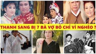 Vợ nghệ sĩ thanh Sang đã lên tiếng về chuyện 7 bà vợ thuở xưa của chồng, Tất cả chỉ vì chữ 'Nghèo'?