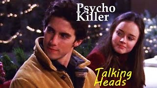 luke danes and lorelai gilmore | psycho killer | talking heads | *jess and rory part 1