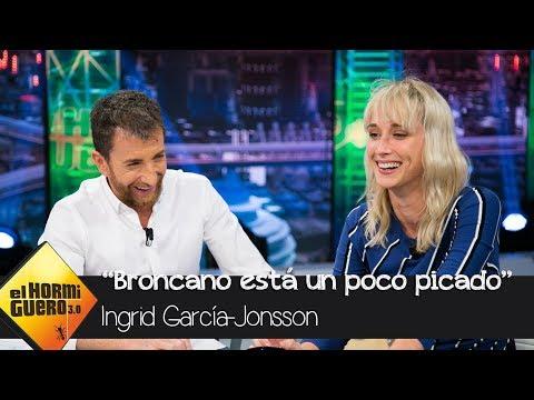 """Ingrid García Jonsson:  """"David Broncano está un poco picado"""" - El Hormiguero 3.0"""