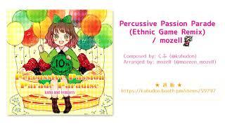 mozell - Percussive Passion Parade (Ethnic Game Remix)