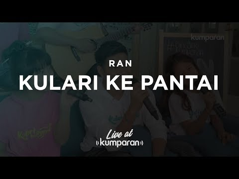RAN -  Kulari Ke Pantai | Live At Kumparan