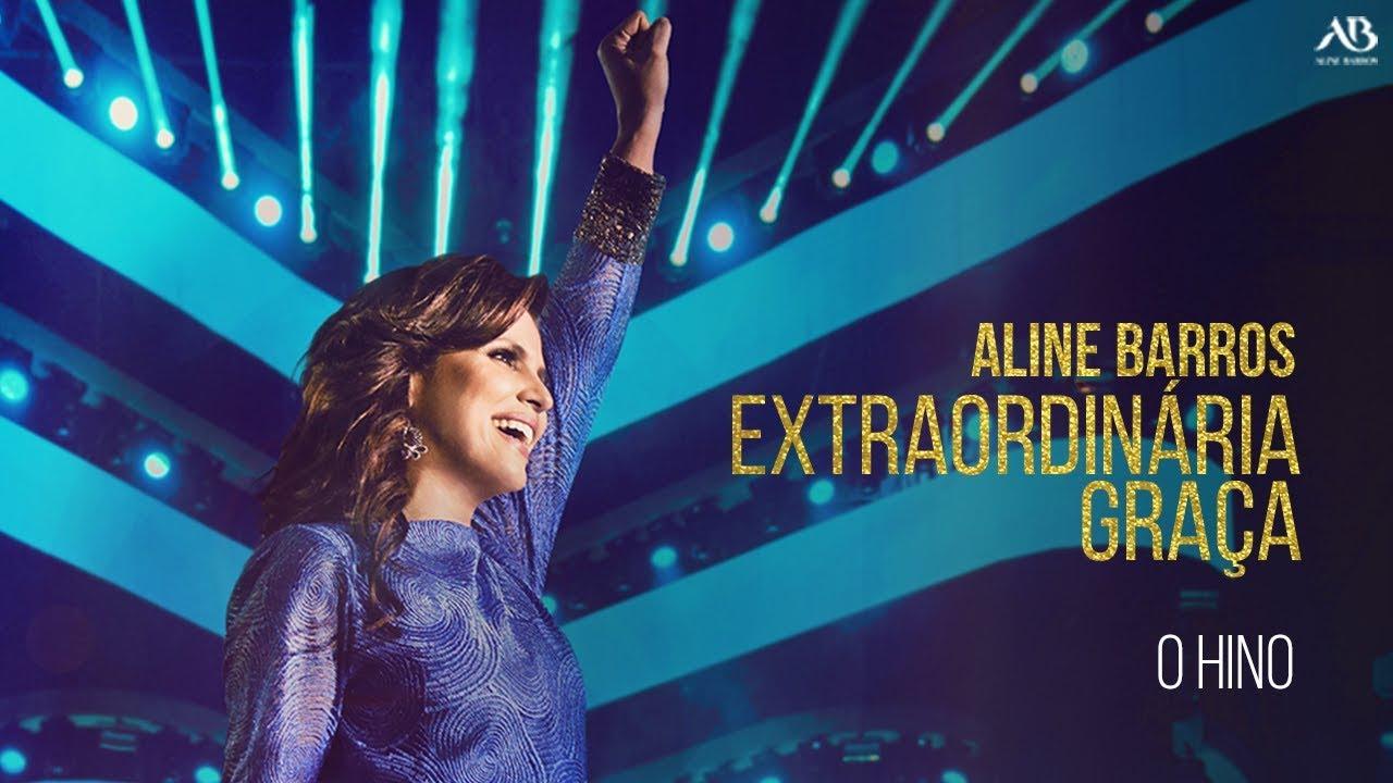 Dvd Extraordinaria Graca Aline Barros O Hino Youtube