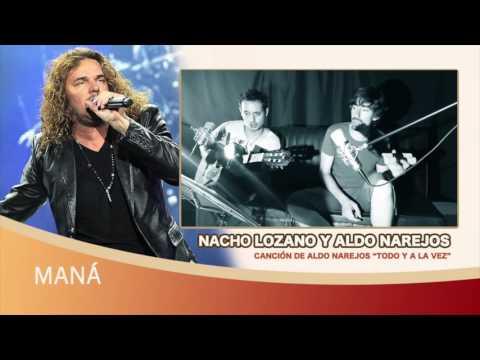 Aldo Narejos Y Nacho Lozano - Todo Y A La Vez