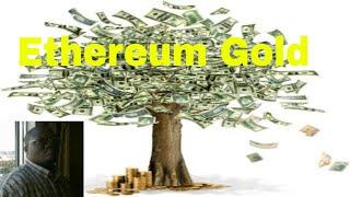 Ethereum Gold Update July 8, 2020