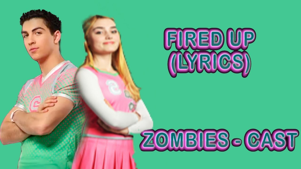 Fired Up Music Video With Lyrics Cast Zombies Youtube