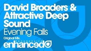 David Broaders & Attractive Deep Sound - Evening Falls (Original Mix) [OUT NOW]
