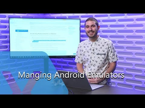 How To Create And Manage Your Own Android Emulators | The Xamarin Show