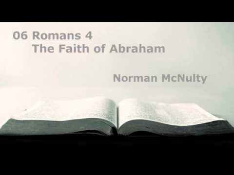 06 Romans 4 The Faith of Abraham By Norman McNulty