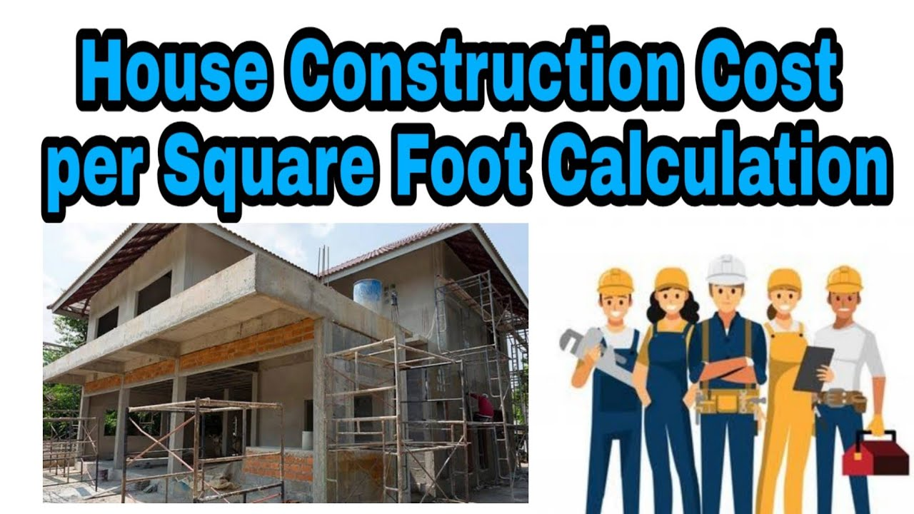 calculation of cost of construction per square feet [ 1280 x 720 Pixel ]