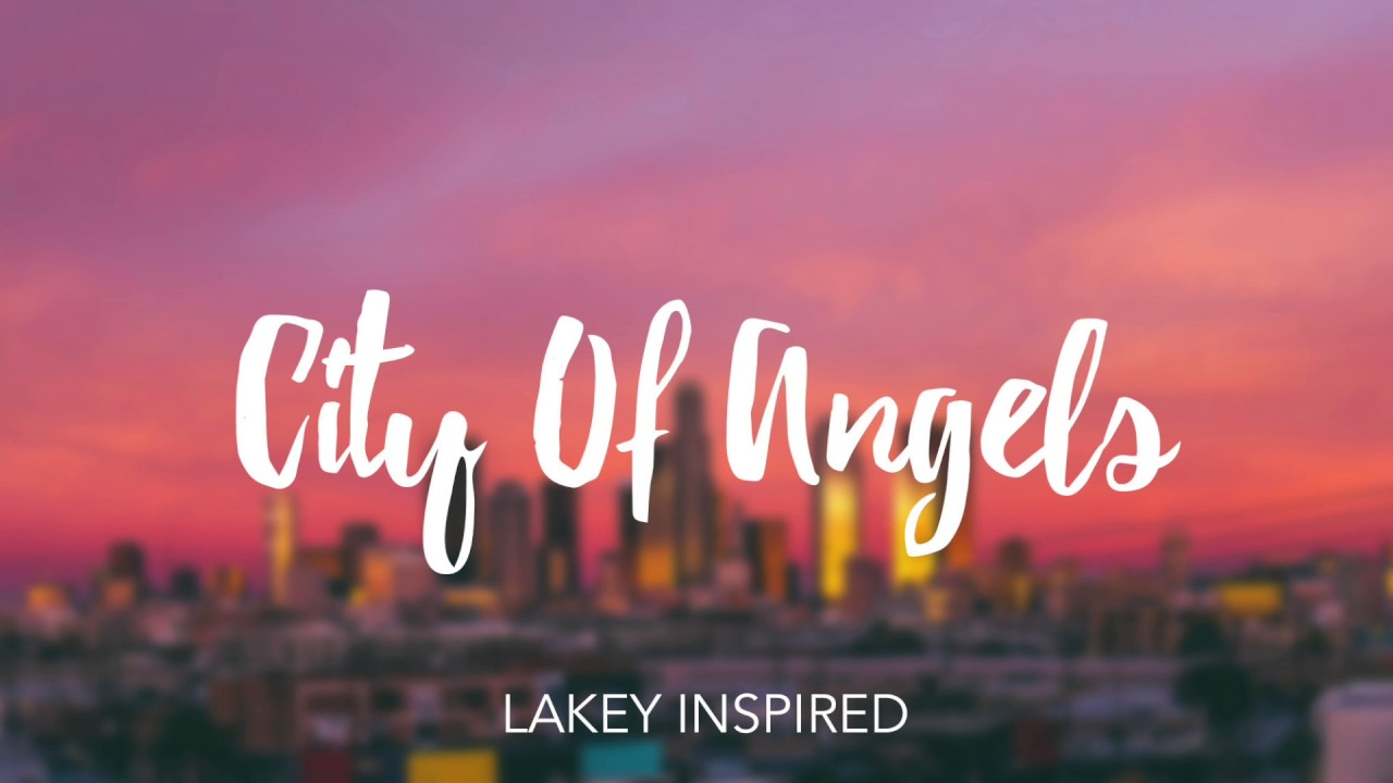 LAKEY INSPIRED - City of Angels