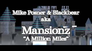 Mansionz ::: A Million Miles :::