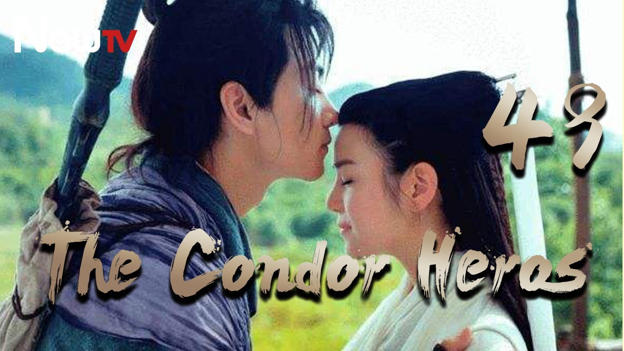Download 【Eng&Indo Sub】The Condor Heroes 49丨The Romance of the Condor Heroes (Version 2014)