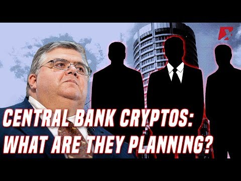 Central Bank Cryptocurrencies | What are they planning?