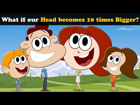 What if our Head becomes 10 times Bigger? + more videos | #aumsum #kids #children #education #whatif