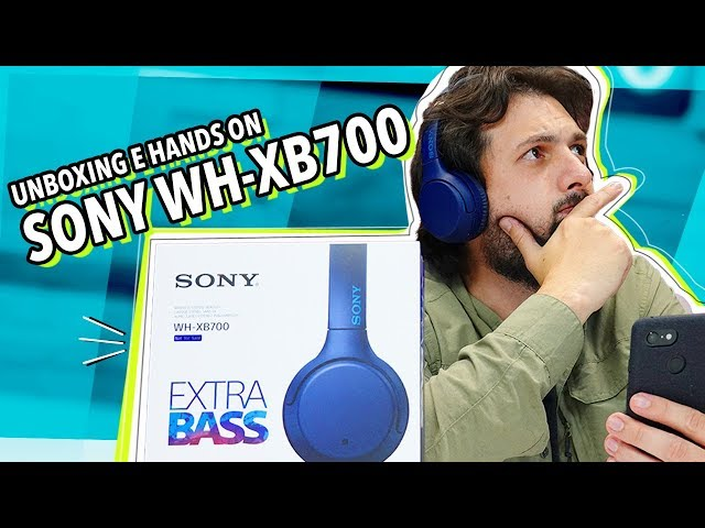 FONE SONY WH-XB700: UNBOXING E HANDS ON!