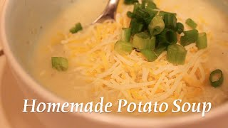 My Homemade Potato Soup Recipe & Tutorial!