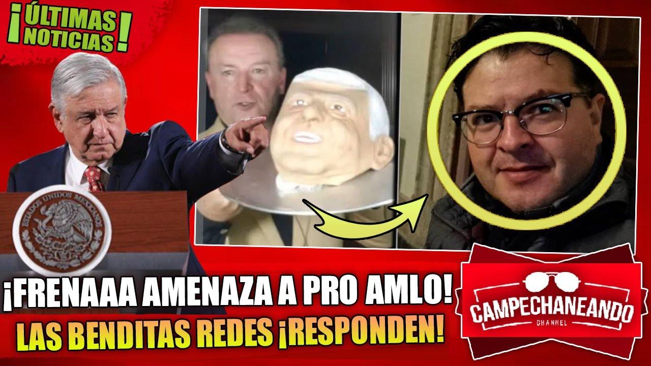 ¡TOMALA PAPÁ! FRENAAA AMENAZA A PRO AMLO ¡Y LAS BENDITAS REDES SALEN AL RESCATE!