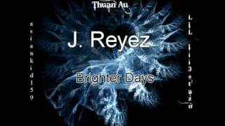 Watch J Reyez Brighter Days video