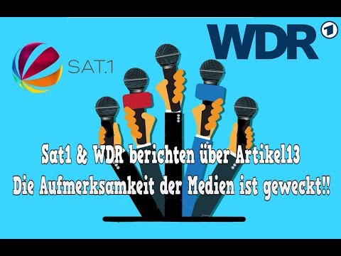 Artikel13 - Die Aufmerksamkeit der Medien Steigt! - Sat1/ WDR Berichten über Artiel13 (28.02.2019)