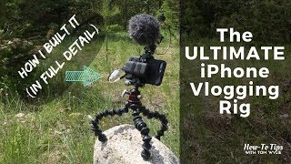 The ULTIMATE iPhone Vlogging Rig (Part 1)