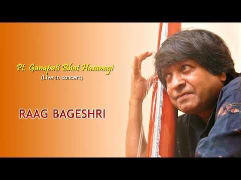 Pt. Ganapati Bhat Hasanagi_Raaga Bageshri