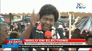 Charity Ngilu tells Kenyans to be wise in choosing the president