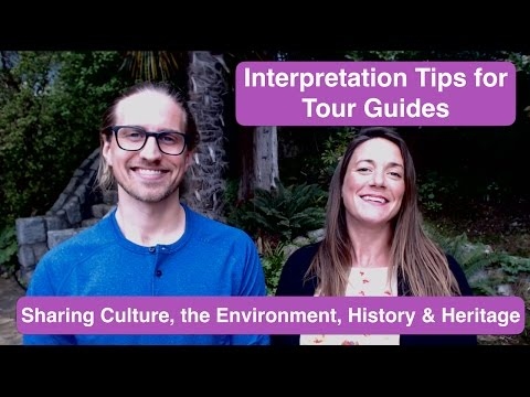 Interpretation Tips for Tour Guides - Interpreting Culture, the Environment, History and Heritage