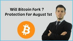 Will Bitcoin Fork? Protection For August 1st