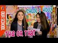 Our School | This or That with... Chloe & Holly
