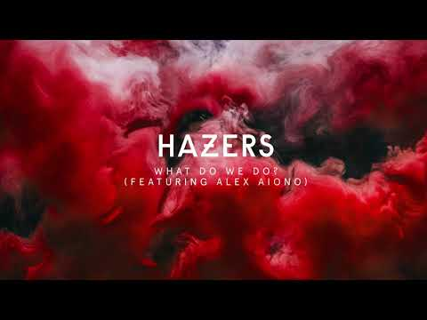 Hazers - What Do We Do feat. Alex Aiono (Official Audio)