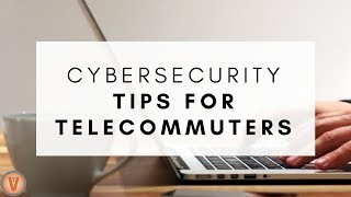 5 Cybersecurity Tips for Remote Workers | Virtual Vocations
