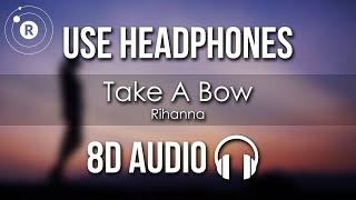 Rihanna - Take A Bow (8D AUDIO)