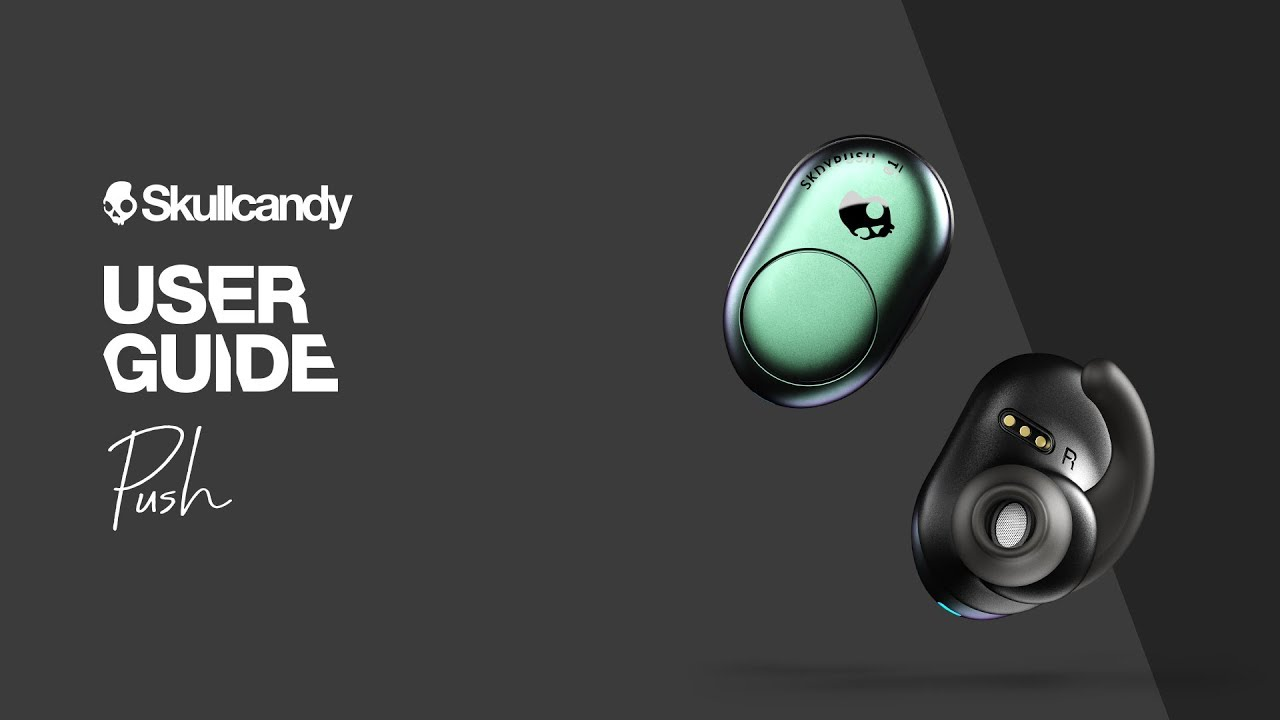 46e0b6d90d7 User Guide | Push Truly Wireless Earbuds | Skullcandy - YouTube