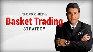 FX Chief™ | Basket Trading Instructional Video