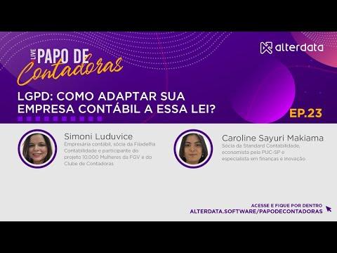 Papo de Contadoras - LGPD, como adaptar sua empresa contábil a essa lei? EP. 23
