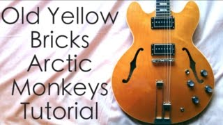 Old Yellow Bricks - Arctic Monkeys ( Guitar Tab Tutorial & Cover )