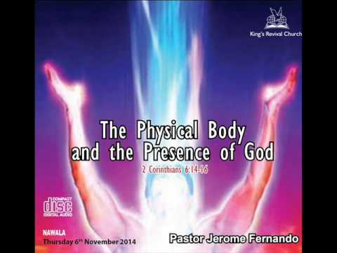 The physical body & the presence of God