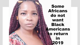 Some African's don't want Black Americans to return in 2019