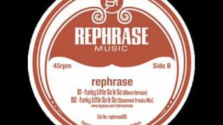 Rephrase - Funky Little So & So (Basement Freaks Remix)