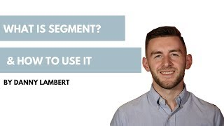 What is Segment? How to Implement and Use It.