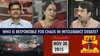 Ayutha Ezhuthu Neetchi 30-11-2015 Who is Responsible for Chaos in Intolerance Debate...? 30-11-15 | Thanthi TV show 30th November 2015 at srivideo
