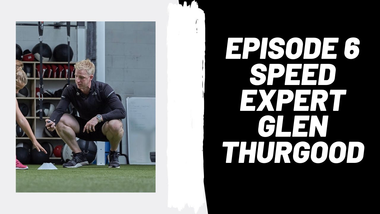 Podcast Ep 6: Speed Expert, Glen Thurgood