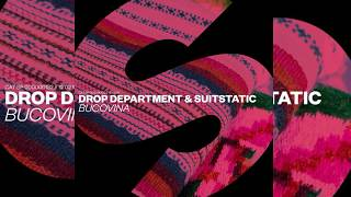 Drop Department & SuitStatic - Bucovina (Extended Mix)