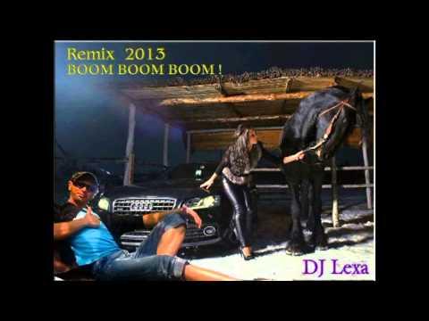 DJ Lexa  -   Boom Boom Boom !