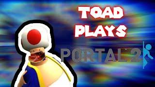 Toad Plays Portal 2!!