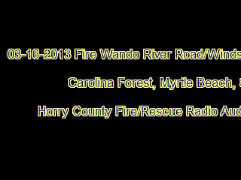 03-16-2013 Carolina Forest Fire Radio Audio Part-1