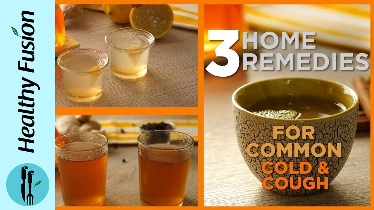 3 Home Remedies for Common Cold,Flu & Cough - Recipes By Healthy Food Fusion