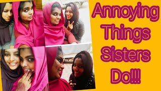 നങങളട സഹദര ഇങങന ആണ? Annoying Things Sisters Do  My Love Hate Relationship With My Sister